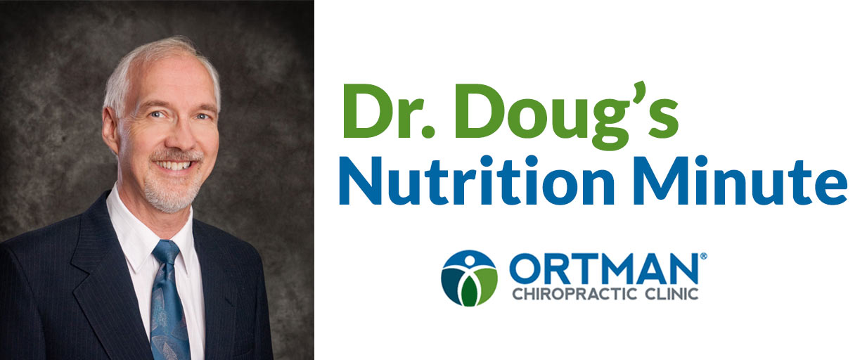 Dr. Doug Ortman's Nutrition Minute Graphic
